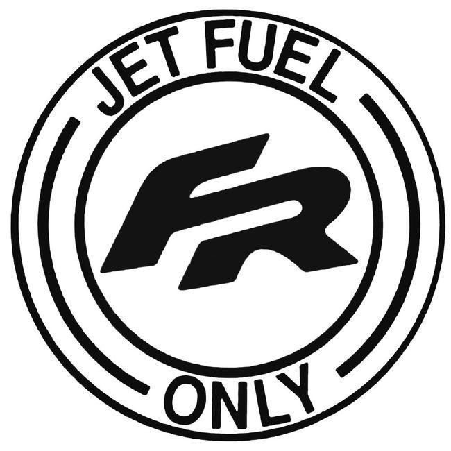 Jet Fuel Only Seat Fr 2 Decal Sticker