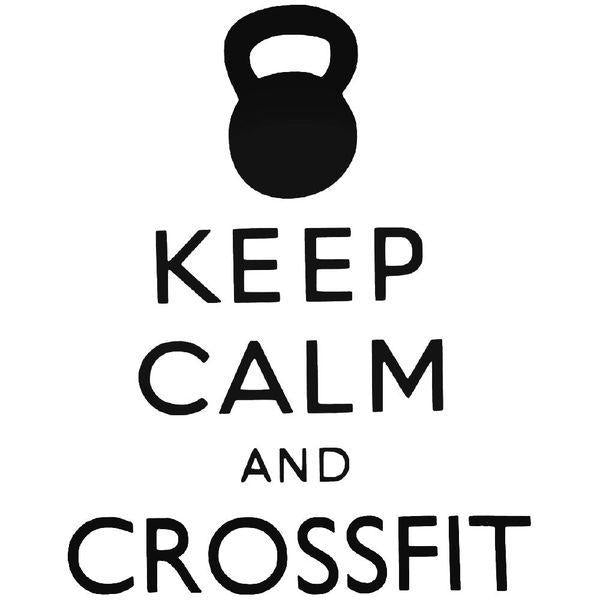Keep Calm And Crossfit Decal Sticker