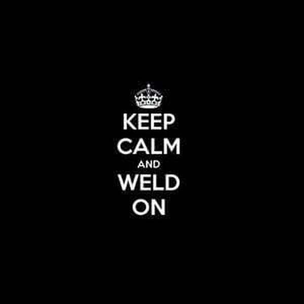 Keep Calm and Weld On Welding Welder Decal Sticker