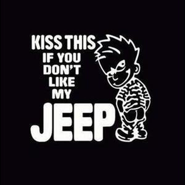 Kiss This If you Don't like my Jeep s Jeep Decal Stickers
