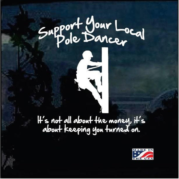 Lineman Decal – Support your local Pole Dancer Sticker