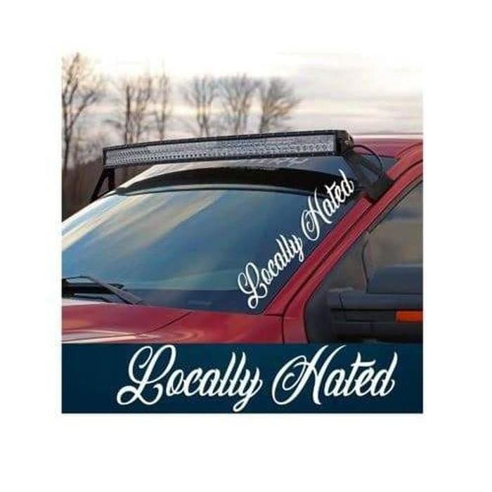 Locally Hated Side Windshield Banner Decal Sticker