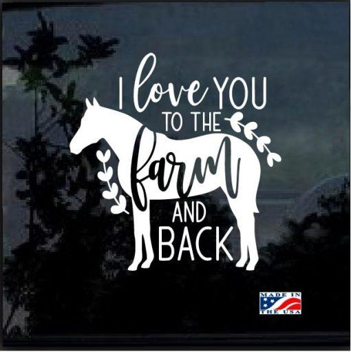 Love you to the farm, back horse Window Decal Sticker