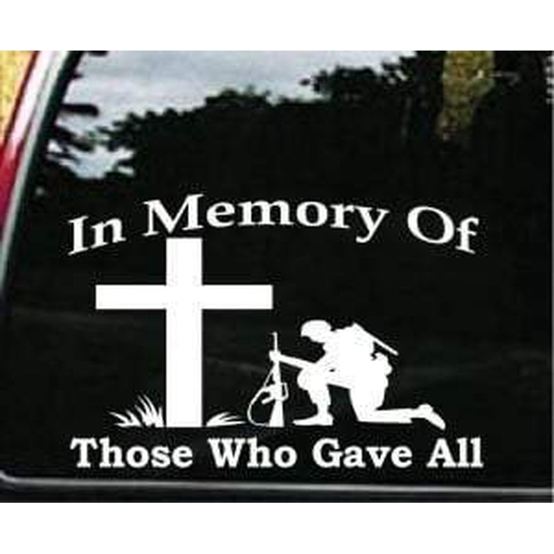 Memory of those who gave all Military Window Decal Stickers