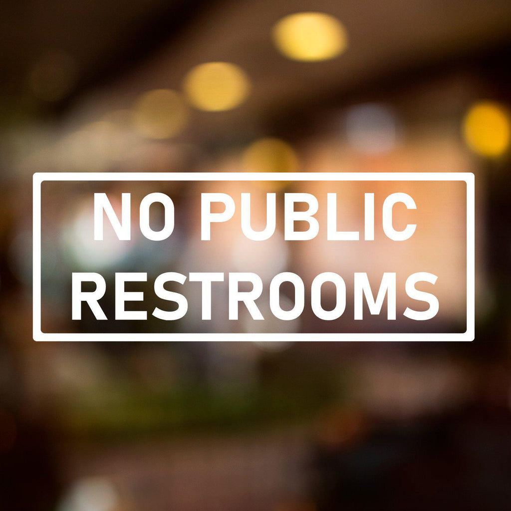 Vinyl Window Lettering Decal - Business - No Public Restrooms - #8006-StickerSquad