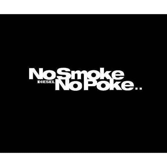 No Smoke No Poke Diesel Truck Decal Sticker