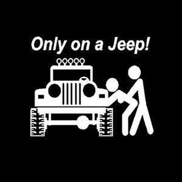Only on a Jeep Jeep Decal Stickers