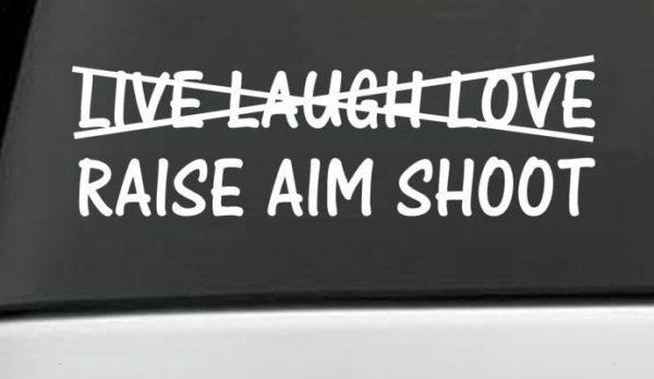 Raise Aim Shoot Window Decal Sticker