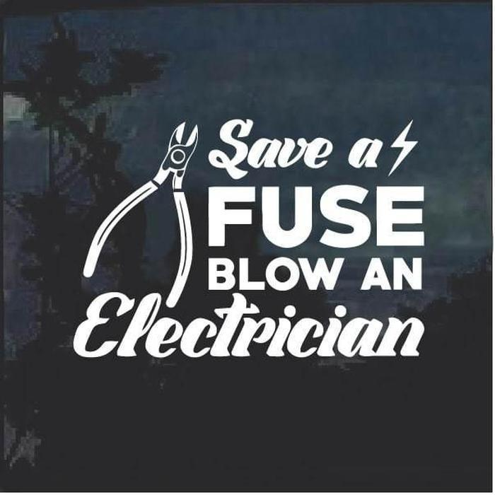 Save a fuse blow a electrician window decal sticker