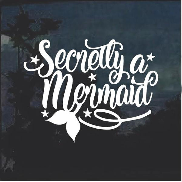 Secretly a Mermaid Window Decal Sticker
