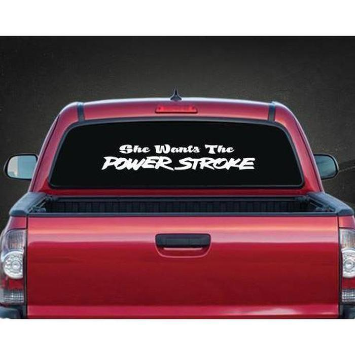 She Wants the Power Stroke Rear Truck Decal Sticker