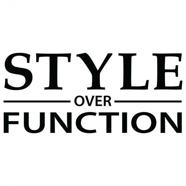 Style Over Function Decal Sticker