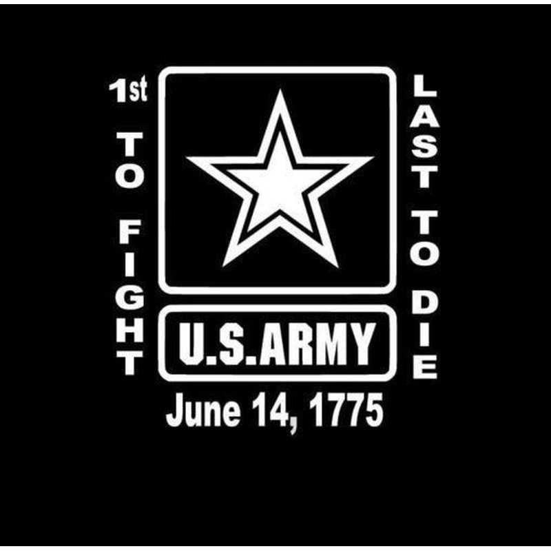 US Army 1st to fight last to die Military Window Decal Stickers