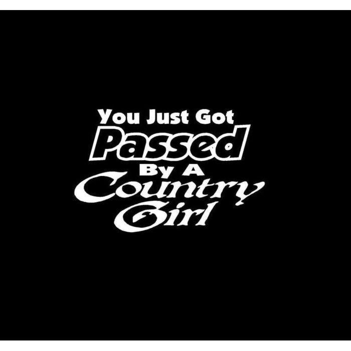 You Just Got Passed By A Country Girl Truck Decal Sticker
