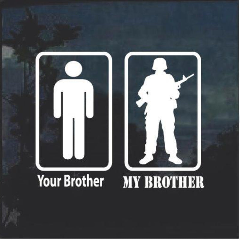 Your Brother My Brother Military Window Decal Stickers