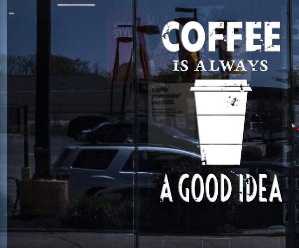 Window Wall Stickers Vinyl Decal Quotes Message Coffee Is Always