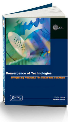Convergence of Technologies - Voice, Data and Video  Study Guide