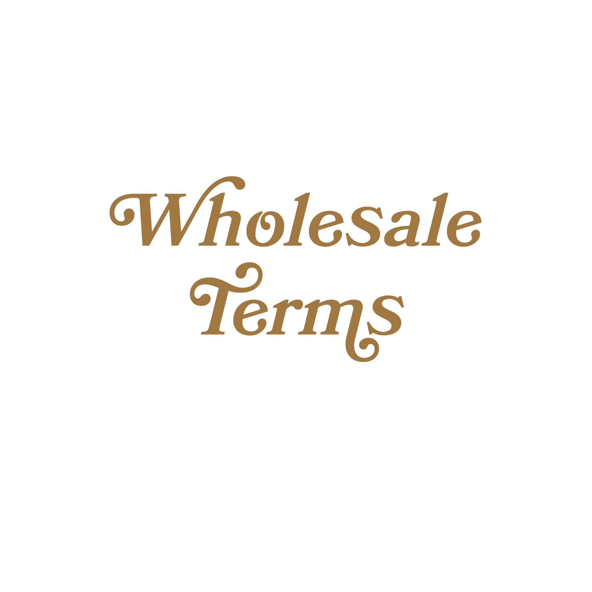 Terms {wholesale}
