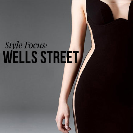 Style Focus: Wells Street | Myla Luxury Lingerie Blog