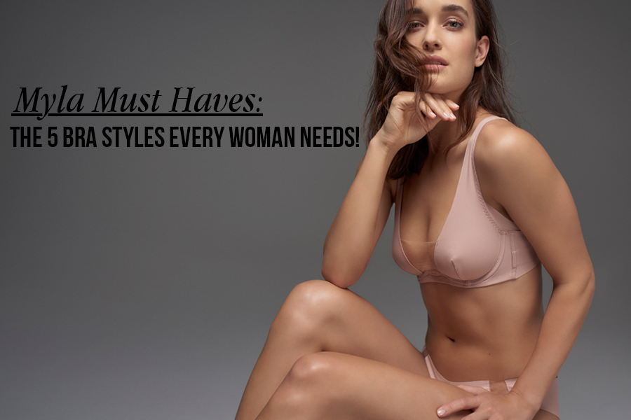 5 Must Have Bra Styles | Luxury Lingerie | Myla