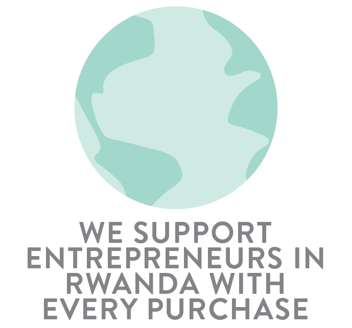 We support entrepreneurs in the Rwanda with every purchase