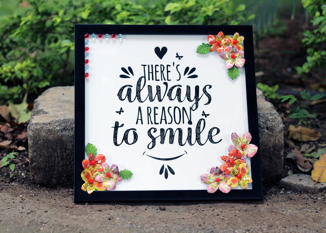 Wall Frame - There is Always a Reason to Smile!!!