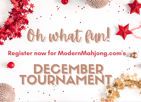Oh What Fun! Eight Round ModernMahjong December Tournament. At checkout, select website & single or foursome