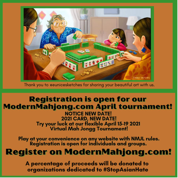 April ModernMahjong.com Mah Jongg Tournament (April 15-19, 2021) Eight Round ModernMahjong Tournament. At checkout, select website & single or foursome