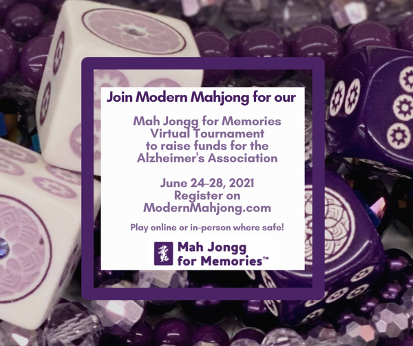 Modern Mahjong Mah Jongg for Memories to benefit the Alzheimer's Association Virtual Tournament (June 24-28, 2021) Eight Round ModernMahjong Tournament. At checkout, select website & single or foursome