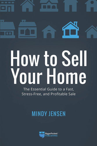 How to Sell Your Home - BiggerPockets Bookstore