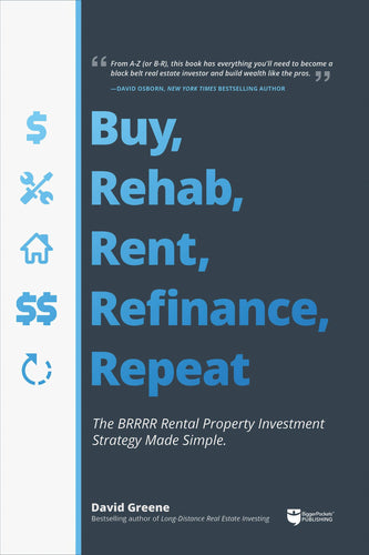 Buy, Rehab, Rent, Refinance, Repeat - BiggerPockets Bookstore