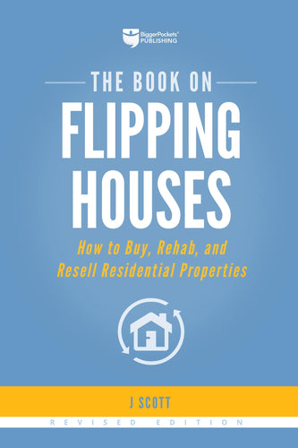 The Book on Flipping Houses - BiggerPockets Bookstore