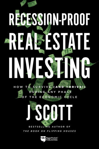Recession-Proof Real Estate Investing - BiggerPockets Bookstore