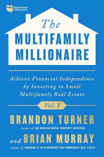 The Multifamily Millionaire, Volume I - BiggerPockets Bookstore
