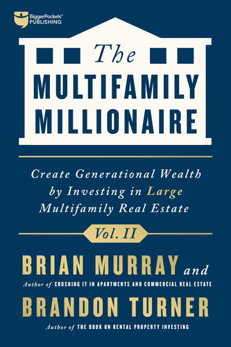 The Multifamily Millionaire, Volume II - BiggerPockets Bookstore