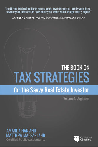 The Book on Tax Strategies for the Savvy Real Estate Investor - BiggerPockets Bookstore