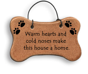 "Dog Bone Ornament ""Warm hearts & cold noses make this house a home."""