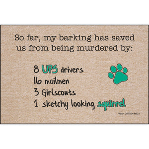 So Far, My Barking Has Saved Us From ... - Doormat