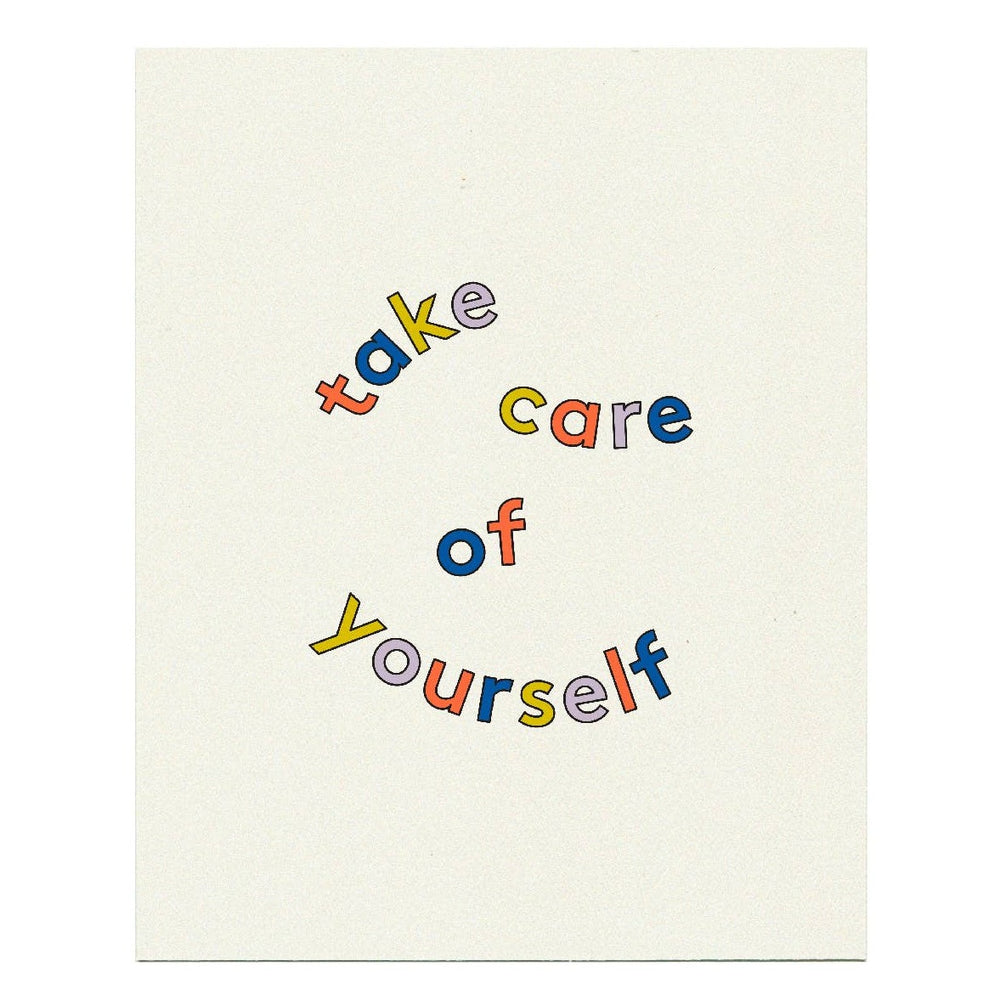 Take Care Of Yourself Print
