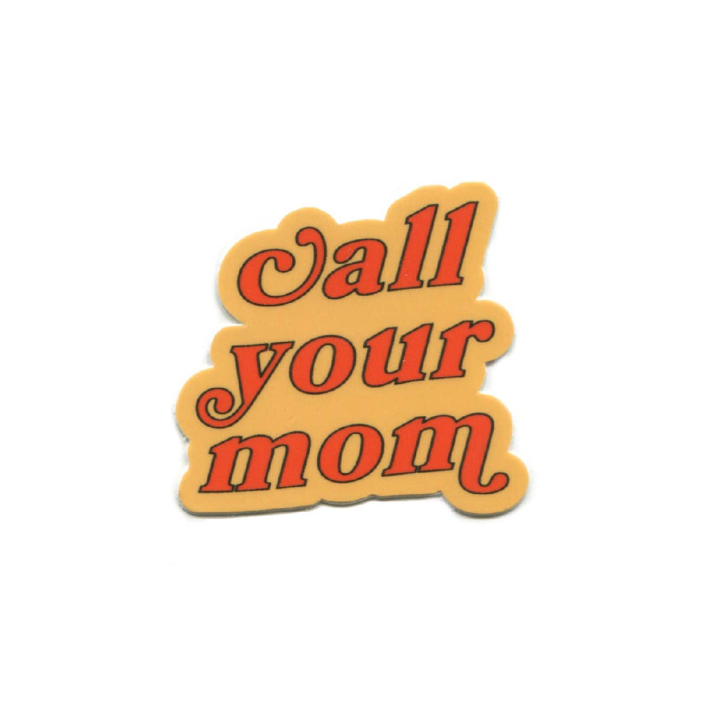 Call Your Mom Sticker