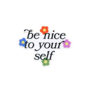Be Nice To Yourself Sticker