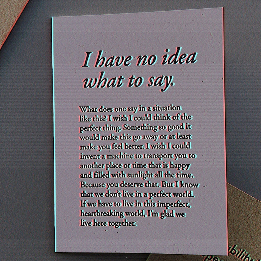 I Have No Idea What To Say Card