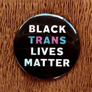 "Black Trans Lives Matter 3"" Pin Moon Lovers Society"
