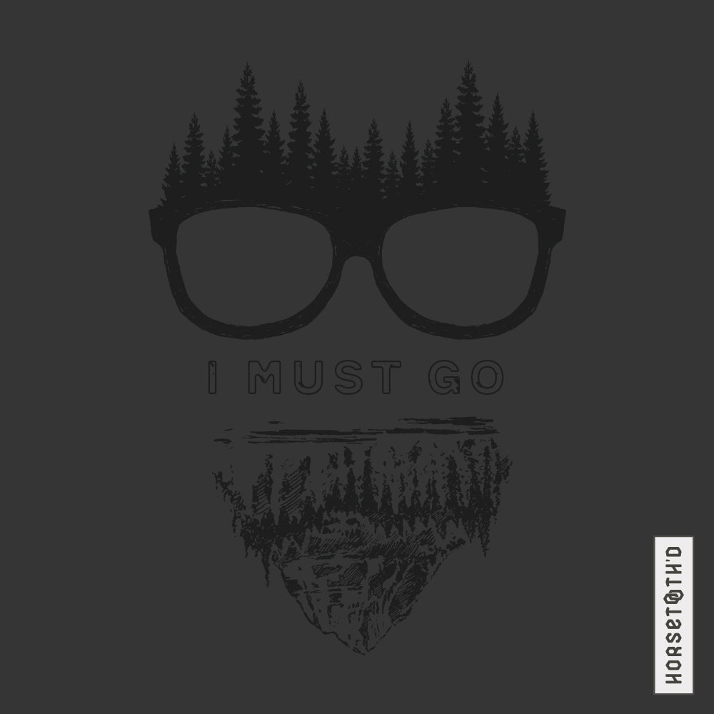 I Must Go Tee Shirt