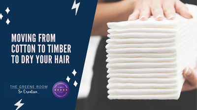 A Change for the Better - Why we have changed from Cotton to Timber to dry your hair!
