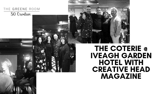 #THECOTERIE @ IVEAGH GARDEN HOTEL WITH CREATIVE HEAD MAGAZINE