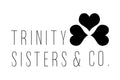 Trinity Sisters & Co.