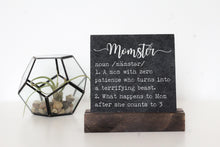 Load image into Gallery viewer, Momster Table Top Sign