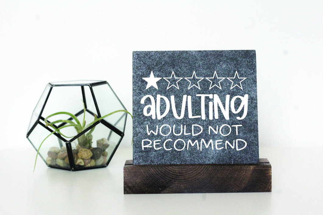 Adulting Table Top sign