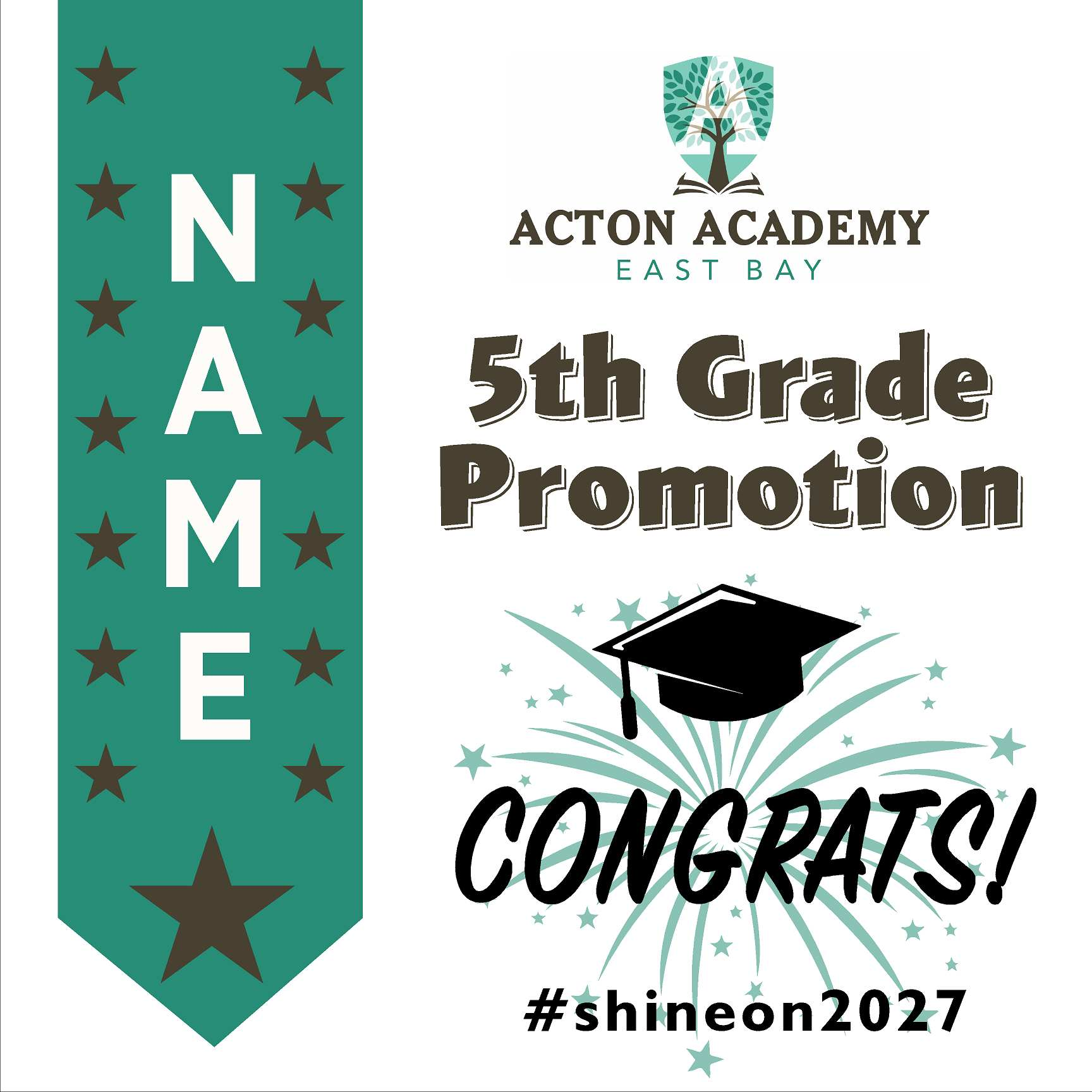 Acton Academy East Bay 5th Grade Promotion 24x24 #shineon2027 Yard Sign (Option B)